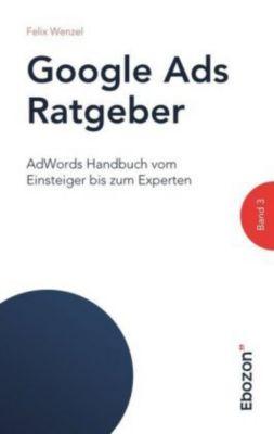 Google Ads Ratgeber / Google Ads Ratgeber (Band 3)