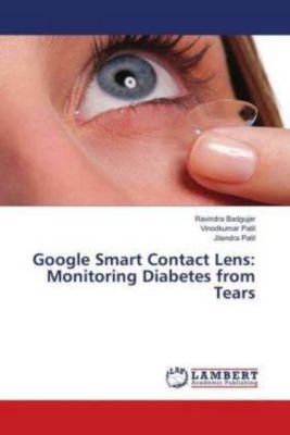 Google Smart Contact Lens: Monitoring Diabetes from Tears, Ravindra Badgujar, Vinodkumar Patil, Jitendra Patil