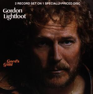 Gord'S Gold, Gordon Lightfoot