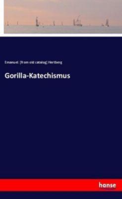 Gorilla-Katechismus - Emanuel Hertberg |