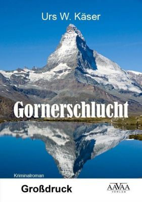 Gornerschlucht - Grossdruck, Urs W. Käser