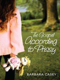 Gospel According to Prissy, Barbara Casey