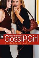 Gossip Girl Band 6: Ich lebe lieber hier und jetzt