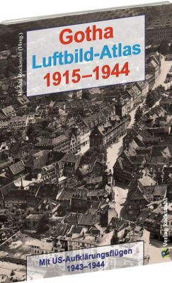 Gotha Luftbild-Atlas 1915-1944
