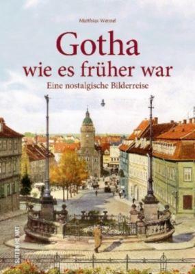 Gotha wie es früher war, Matthias Wenzel