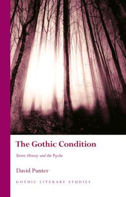 Gothic Literary Studies: The Gothic Condition, David Punter