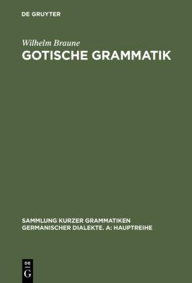 Gotische Grammatik, Wilhelm Braune