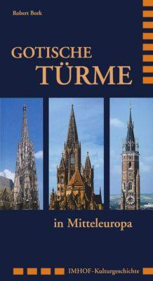Gotische Türme in Mitteleuropa, Robert Bork