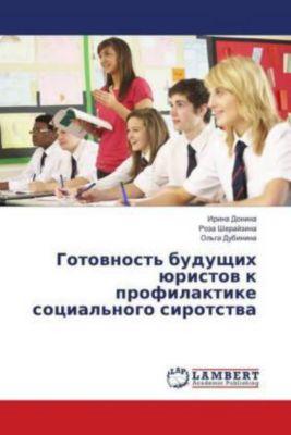 Gotovnost' budushhih juristov k profilaktike social'nogo sirotstva, Irina Donina, Roza Sherajzina