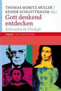 Gott denkend entdecken, Thomas M. Müller, Reiner Schlotthauer