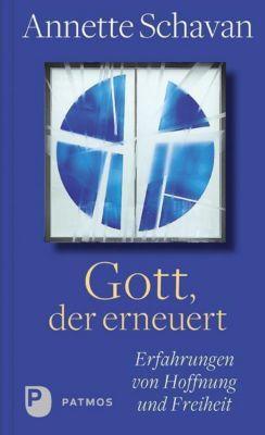 Gott, der erneuert - Annette Schavan pdf epub