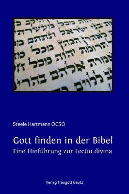 Gott finden in der Bibel., Steele Hartmann