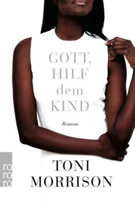 Gott, hilf dem Kind, Toni Morrison