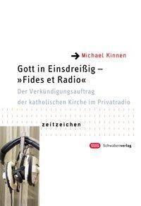 Gott in Einsdreißig - Fides et Radio, Michael Kinnen