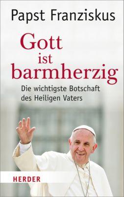 Gott ist barmherzig, Franziskus (Papst)