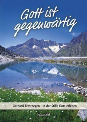 Gott ist gegenwärtig - Gerhard Tersteegen |