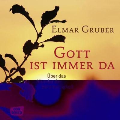 Gott ist immer da, Elmar Gruber