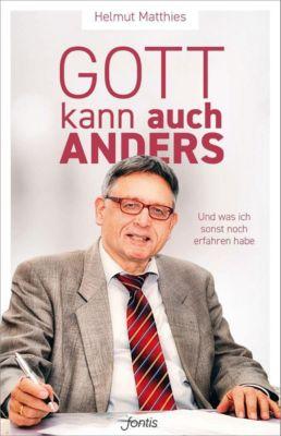 Gott kann auch anders - Helmut Matthies pdf epub