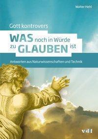 Gott kontrovers - Walter Hehl |