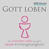 Gott loben - Die schönsten Lieder aus dem neuen Kirchengesangbuch, 1 Audio-CD