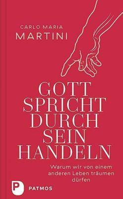 Gott spricht durch sein Handeln, Carlo M. Martini