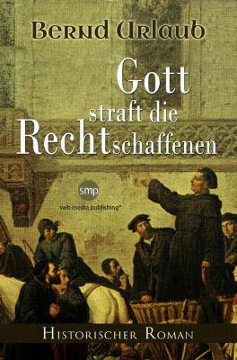 Gott straft die Rechtschaffenen - Bernd Urlaub |