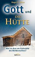 Gott und Die Hütte, Roger E. Olson