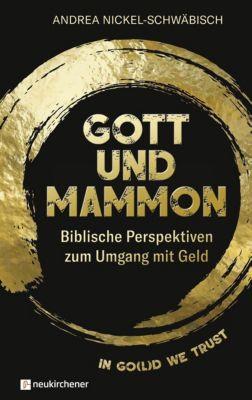 Gott und Mammon - Andrea Nickel-Schwäbisch  