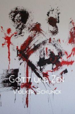 Gott und Zen - Volker Schunck |