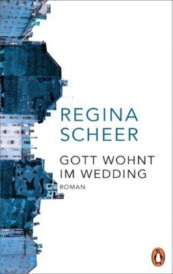Gott wohnt im Wedding - Regina Scheer |