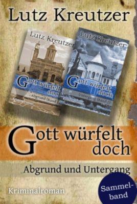Gott würfelt doch, Lutz Kreutzer