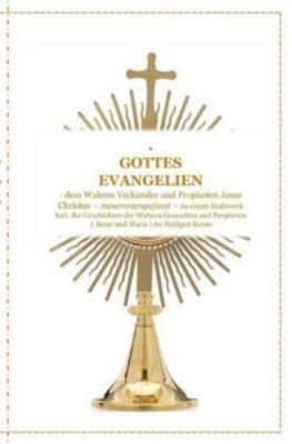 GOTTES EVANGELIEN - zusammengefasst - dem Wahren Verkünder Jesus Christus - zu einem Ganzheitlichen Licht und Heilswerk - Tanja Airtafae Ala byad D ala pdf epub