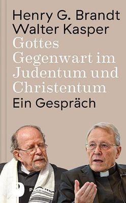 Gottes Gegenwart im Judentum und Christentum, Henry G. Brandt, Walter Kasper, Walter Kardinal Kasper