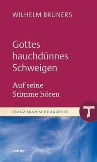 Gottes hauchdünnes Schweigen - Wilhelm Bruners |