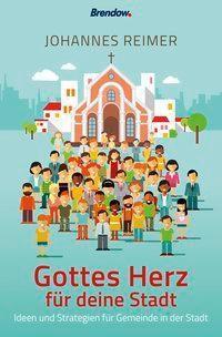 Gottes Herz für deine Stadt - Johannes Reimer pdf epub