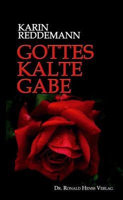 Gottes kalte Gabe, Karin Reddemann