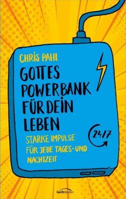 Gottes Powerbank für dein Leben - Chris Pahl pdf epub