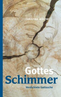 Gottes-Schimmer, Christina Mülling