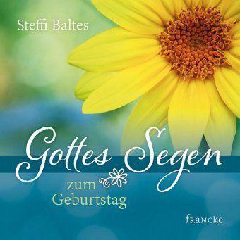 Gottes Segen zum Geburtstag - Steffi Baltes |