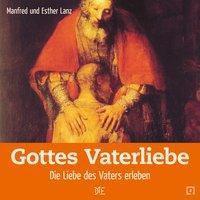 Gottes Vaterliebe, Manfred Lanz, Esther Lanz