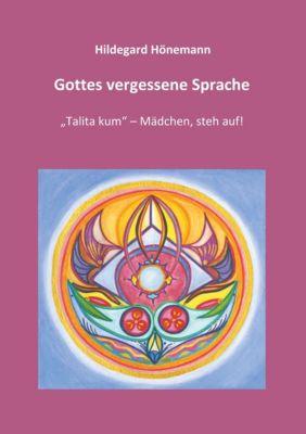 Gottes vergessene Sprache, Hildegard Hönemann