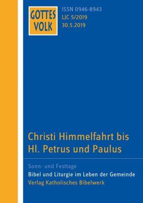 Gottes Volk, Lesejahr C 2019: 5 Christi Himmelfahrt bis Hl. Petrus und Paulus