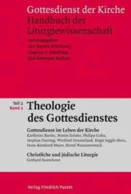 Gottesdienst der Kirche: Tl.2 Theologie des Gottesdienstes