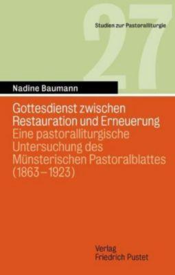 Gottesdienst zwischen Restauration und Erneuerung, Nadine Baumann