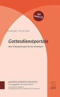 Gottesdienstportale, m. Audio-CD, Fritz Baltruweit, Jan von Lingen