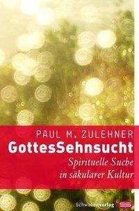 GottesSehnsucht, Paul M. Zulehner