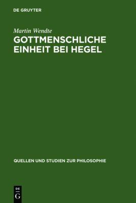 Gottmenschliche Einheit bei Hegel, Martin Wendte