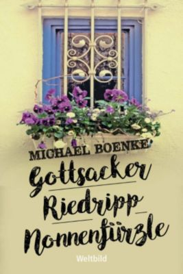 Gottsacker / Riedripp / Nonnenfürzle, Michael Boenke
