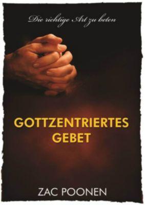 Gottzentriertes Gebet, Zac Poonen
