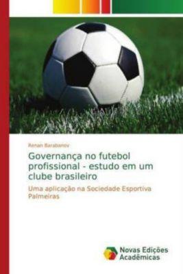 Governança no futebol profissional - estudo em um clube brasileiro, Renan Barabanov
